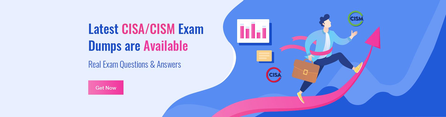 Latest CISA/CISM Exam Dumps