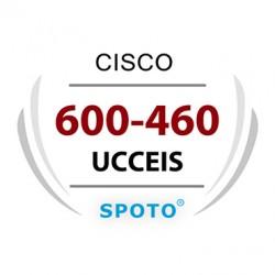 Cisco 600-460 UCCEIS Exam  Dumps