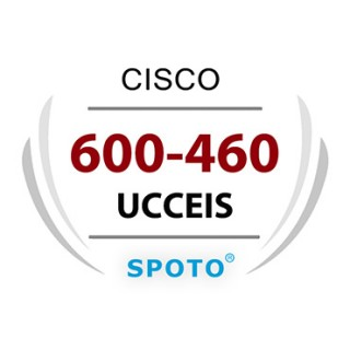 Cisco 600-460 UCCEIS Exam  Dumps